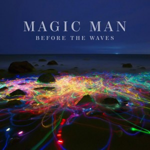 Before the Waves - Magic Man