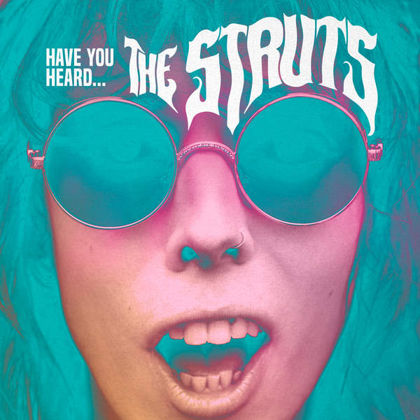 Have You Heard - The Struts