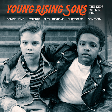 The Kids Will Be Fine EP - Young Rising Sons