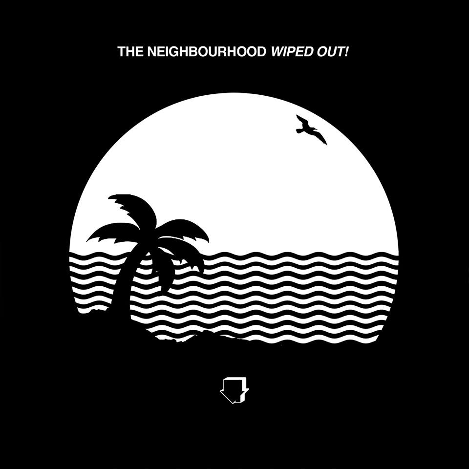 Wiped Out! - The Neighbourhood, (c) 2015 Columbia Records