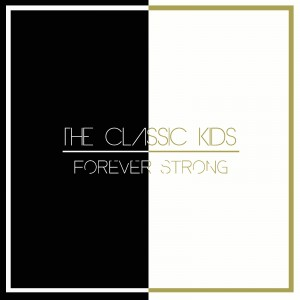Forever Strong - The Classic Kids