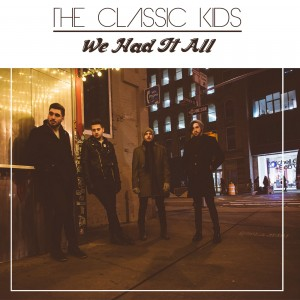 """""""We Had It All"""" - The Classic Kids"""
