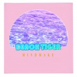 """Mind Make"" single artwork - Beach Tiger"