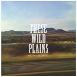 """""""Hey, to Clear the Air"""" - These Wild Plains"""