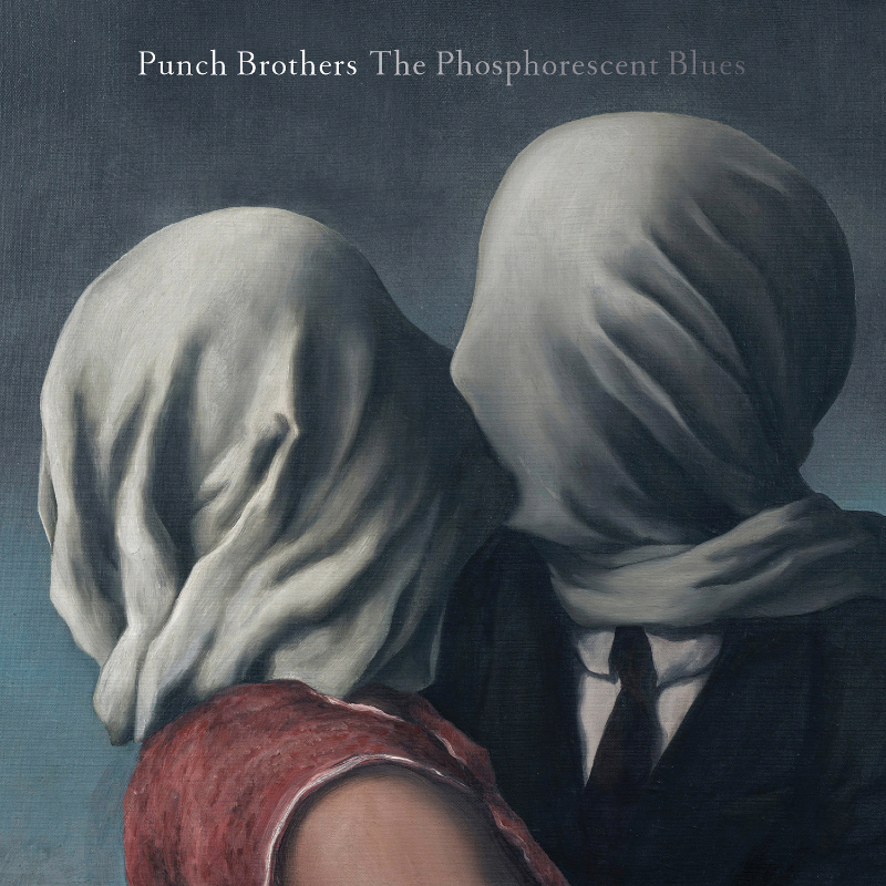 Phosphorescent Blues - Punch Brothers
