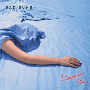 Disappear Here - Bad Suns