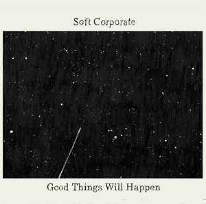 Good Things Will Happen - Soft Corporate