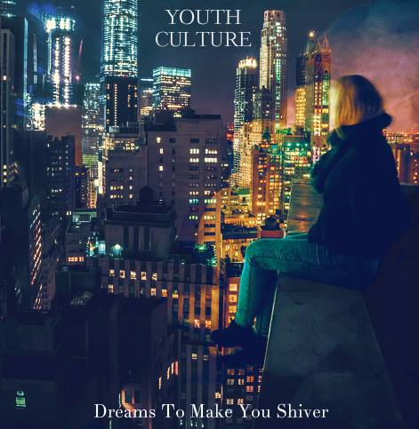Dreams to Make You Shiver - Youth Culture