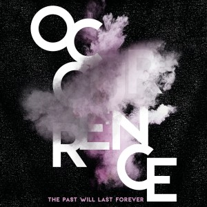 The Past Will Last Forever - Occurrence