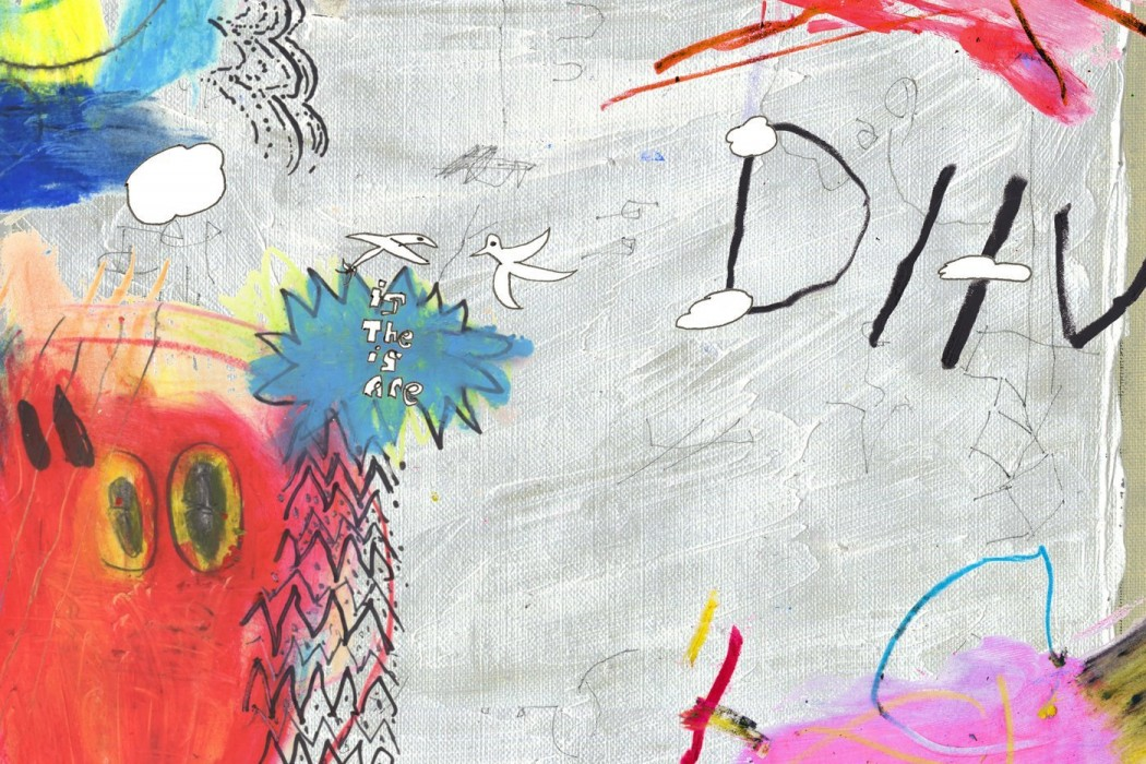 Is the Is Are - DIIV