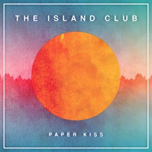 """Paper Kiss"" - The Island Club"