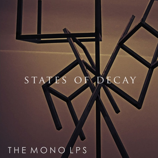 States of Decay - The Mono LPs