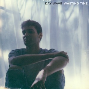 """Wasting Time"" - Day Wave"