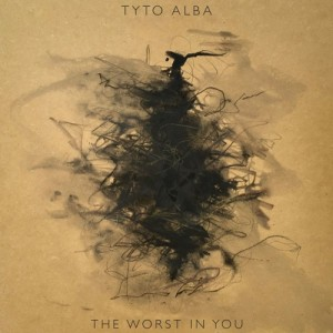 """The Worst in You"" - Tyto Alba"