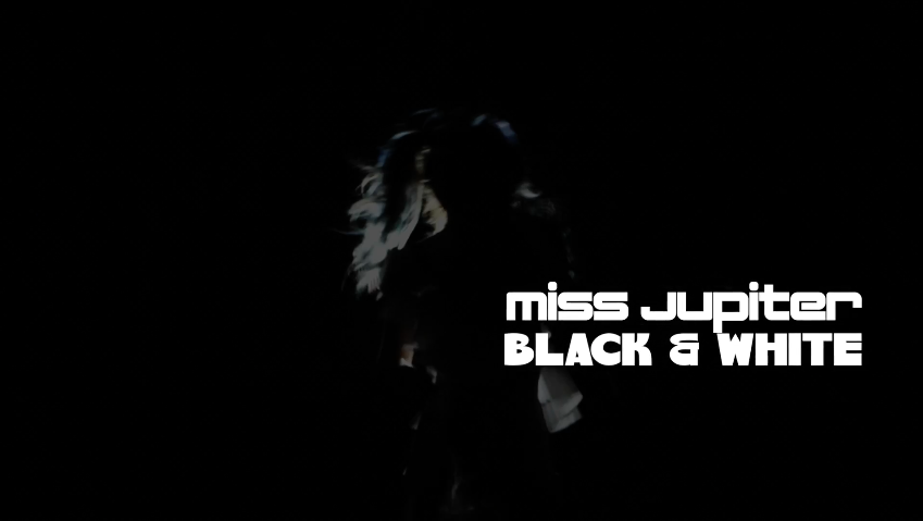 """Black & White"" - Miss Jupiter"