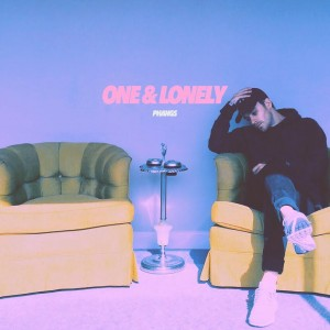"""""""One & Lonely"""" - PHANGS"""