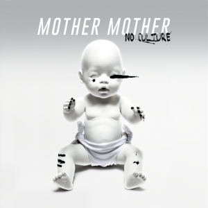No Culture - Mother Mother