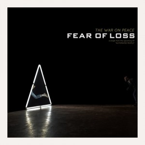 """""""Fear of Loss"""" - The War on Peace"""