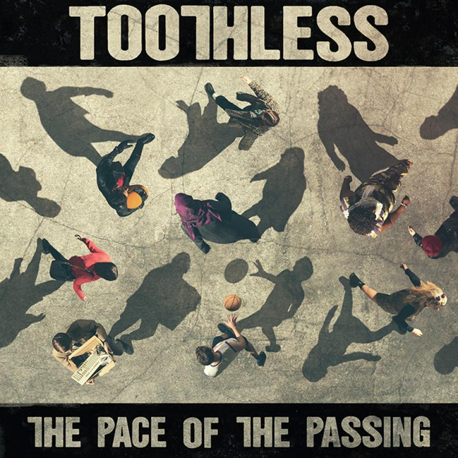 The Pace of the Passing - Toothless