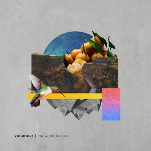 The World Is Ours - Volunteer