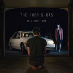 This Dark Town - The Ruby Shots