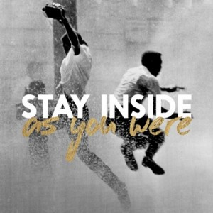 As You Were - Stay Inside