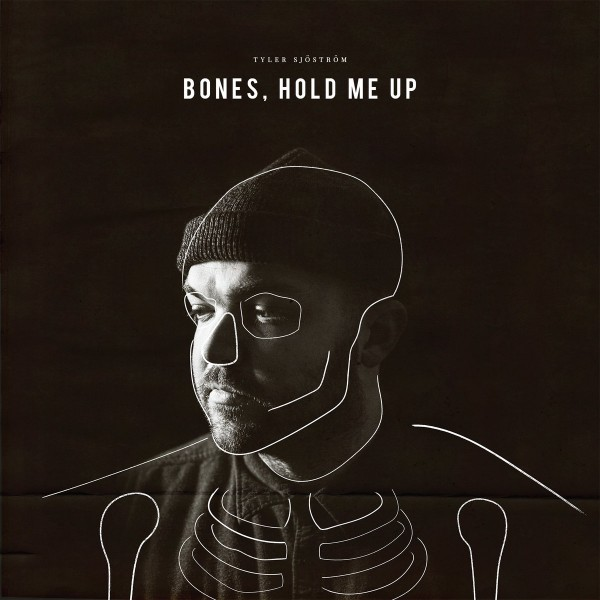 Bones, Hold Me Up - Tyler Sjöström