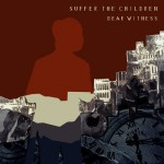 Bear Witness - Suffer the Children