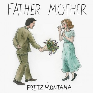 Father Mother - Fritz Montana