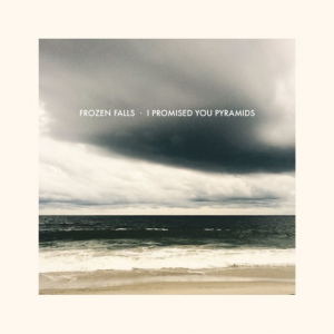 I Promised You Pyramids - Frozen Falls
