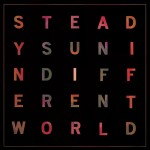 Indifferent World - Steady Sun