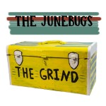 The Grind - The Junebugs