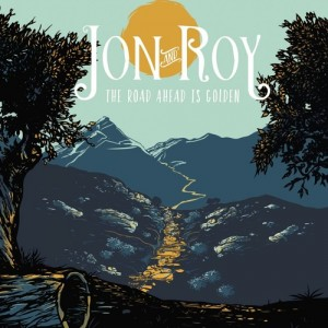 The Road Ahead Is Golden - Jon and Roy