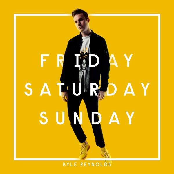 Friday Saturday Sunday - Kyle Reynolds
