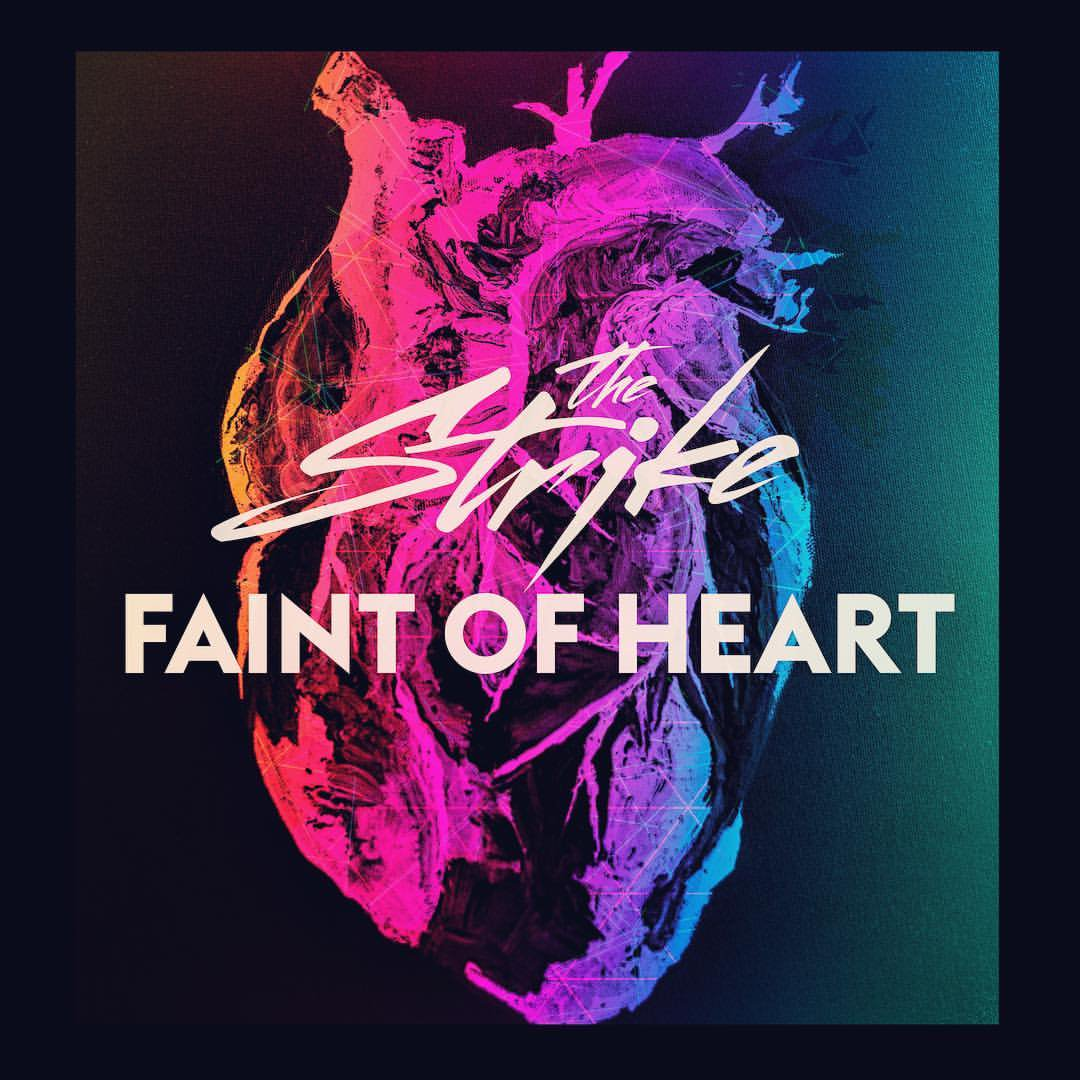 Faint of Heart - The Strike
