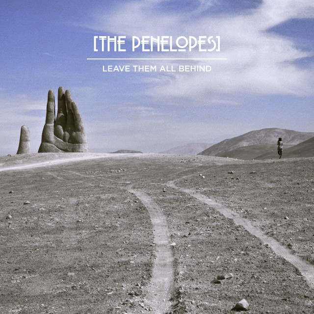 Leave Them All Behind - The Penelopes