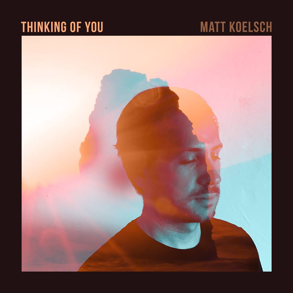 Thinking Of You - Matt Koelsch