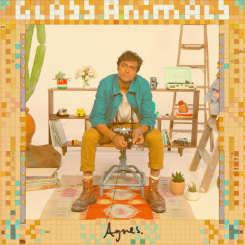 Agnes - Glass Animals