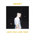 Love You Like That - Dagny