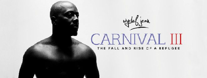 Wyclef Jean Carnival III: The Rise and Fall of a Refugee