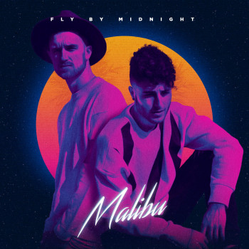Malibu - Fly by Midnight