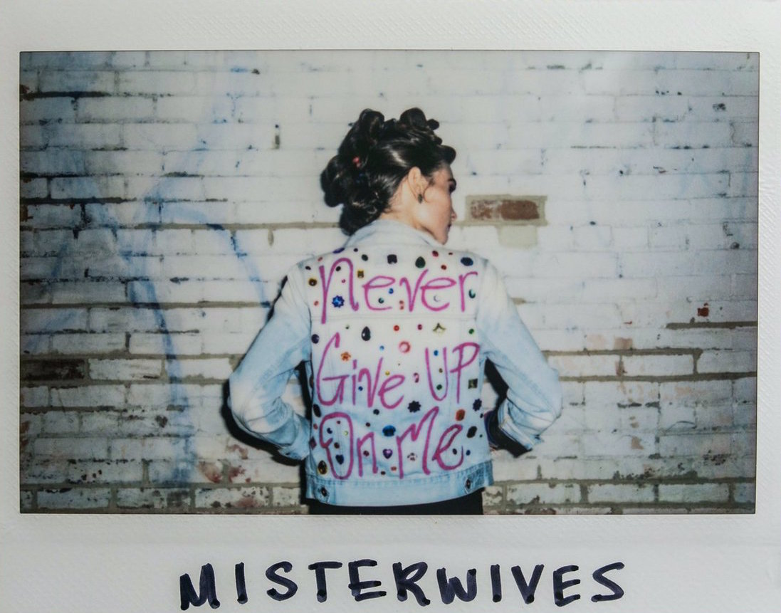 Never Give Up on Me - MisterWives