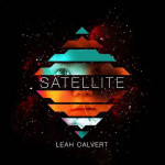 Satellite - Leah Calvert