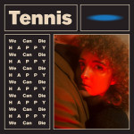 We Can Die Happy - Tennis