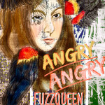 Angry, Angry - FuzzQueen