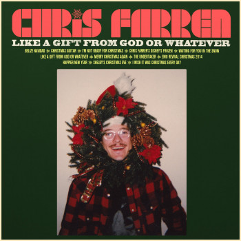 Like a Gift from God or Whatever - Chris Farren