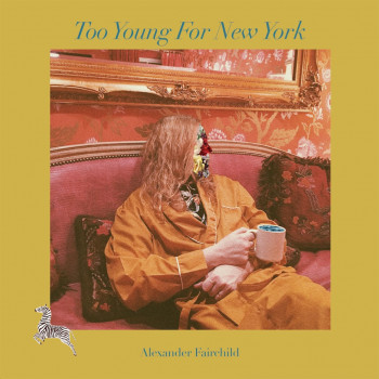 Too Young for New York - Alexander Fairchild