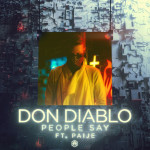 """People Say"" - Don Diablo ft. Paije"
