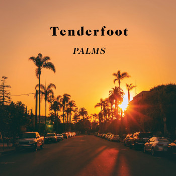 Palms - Tenderfoot