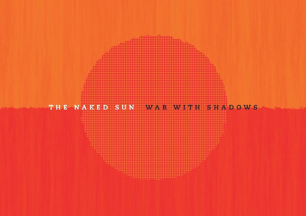 War with Shadows - The Naked Sun